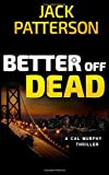 Better Off Dead (A Cal Murphy Thriller) (Volume 3)