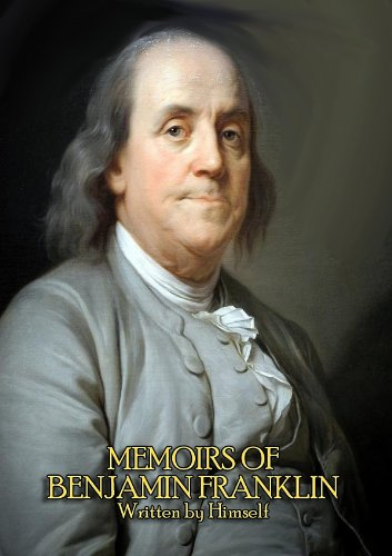 The Complete Memoirs of Benjamin Franklin (Volume I & II) - Get a Glimpse into the Mind of one of America's Greatest Forefathers. In his Own - Inventions Franklin's Benjamin Of Two