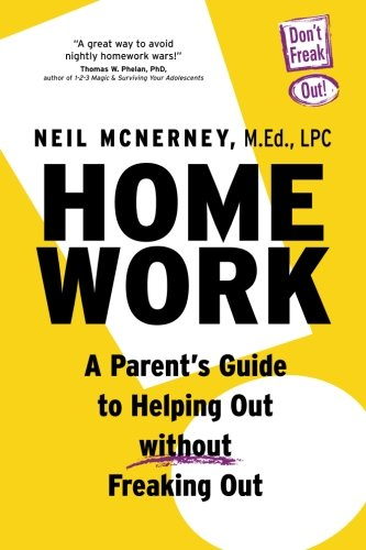 Homework - A Parent's Guide to Helping Out Without Freaking Out!