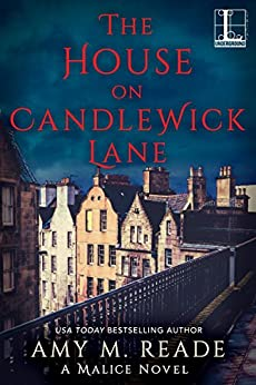 The House on Candlewick Lane (A Malice Novel) by [Reade, Amy M.]
