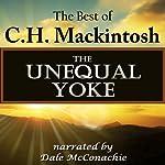 The Unequal Yoke: The Best of C.H. Mackintosh | C.H. Mackintosh