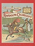 Randolph Caldecott: The Man Who Could Not Stop