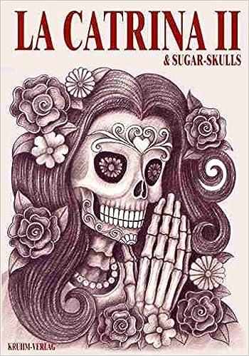La Catrina Volume 2 Sugar Skulls Kruhm Verlag 9783946386056