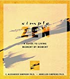 img - for Simple Zen: A Guide to Living Moment by Moment (Simple Series) book / textbook / text book