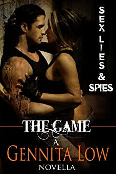 The Game (Sex, Lies & Spies Book 1) by [Low, Gennita]