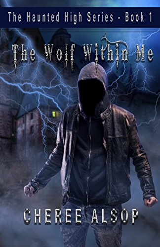 The Haunted High Series Book 1- The Wolf Within -
