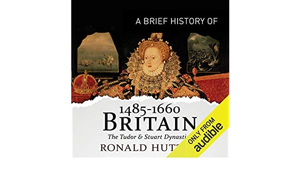 A Brief History of Britain 1485-1660