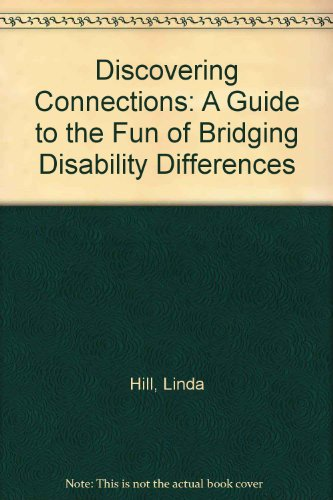 Discovering Connections: A Guide to the Fun of Bridging Disability Differences