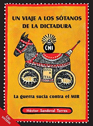 UN VIAJE A LOS SOTANOS DE LA DICTADURA (Spanish Edition)