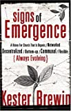 Signs of Emergence: A Vision for Church That Is Always Organic/Networked/Decentralized/Bottom-Up/Communal/Flexible/Always Evolving (ēmersion: Emergent Village resources for communities of faith)