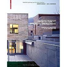 Architecture et efficacité énergétique: Principes de conception et de construction
