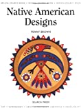 Native American Designs, Penny Brown and Larry Pardey, 1844480518