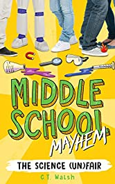 The Science (Un)Fair (Middle School Mayhem Book 3)