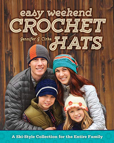 Easy Weekend Crochet Hats: A Ski-Style Collection for the Entire Family (Ski Wildcat)