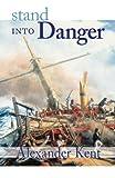 Stand into Danger, Alexander Kent, 0935526420