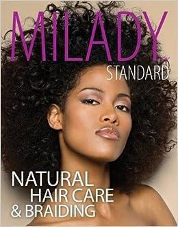 Milady Standard Natural Hair Care & Braiding by Diane Carol Bailey (2013-07-09)