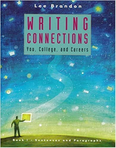 Amazon.com: Writing Connections: You, College, and Careers: Book I ...