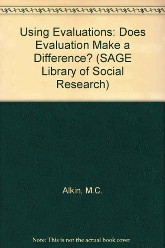 Using Evaluations: Does Evaluation Make a Difference? (SAGE Library of Social Research)