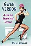 Gwen Verdon: A Life on Stage and Screen