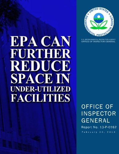 EPA Can Further Reduce Space in Under-Utilized Facilities pdf epub
