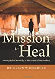 Mission to Heal: Sharing Medical Knowledge at Africa's Pole of Inaccessibility