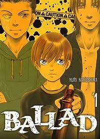 BALLAD - tome 1 par Yuri Narushima