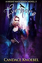Evermore (The Night Watchmen Series Book 5)