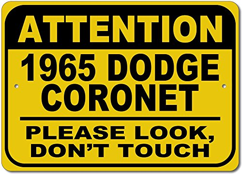 The Lizton Sign Shop 1965 65 Dodge Coronet Attention Please Look Don't Touch Aluminum Street Sign - 12