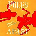 Poles Apart | Polly Courtney