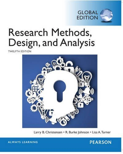 Research Methods, Design, and Analysis, Global Edition 12th edition by Christensen, Larry B., Johnson, R. Burke, Turner, Lisa A. (2014) Paperback (Research Methods Design And Analysis 12th Edition)