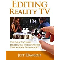 Editing Reality TV: The Easily Accessible, High-Paying Hollywood Job That Nobody Knows about