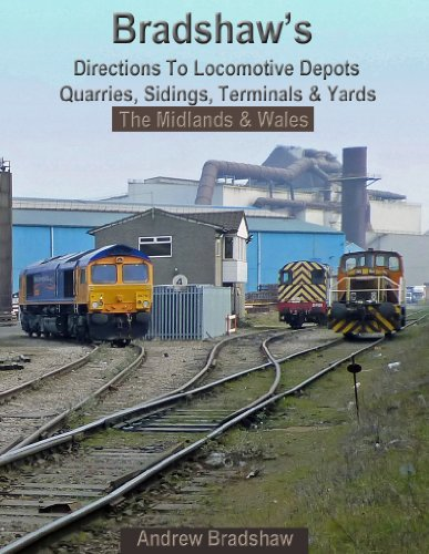 Bradshaw's Directions to Locomotive Depots, Quarries, Sidings, Terminals and Yards: The Midlands and Wales Edition (Locomotive Terminals)