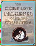 The Complete Diogenes of Sinope Collection (English Edition)