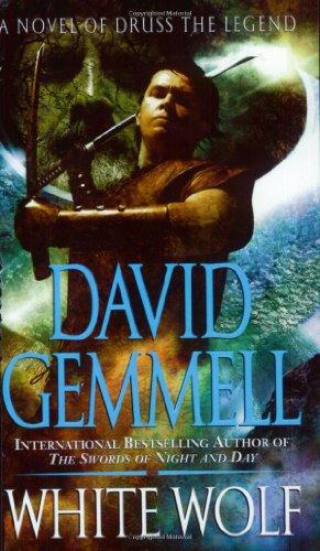 White Wolf: A Novel of Druss the Legend (Drenai Saga: The - Saga White