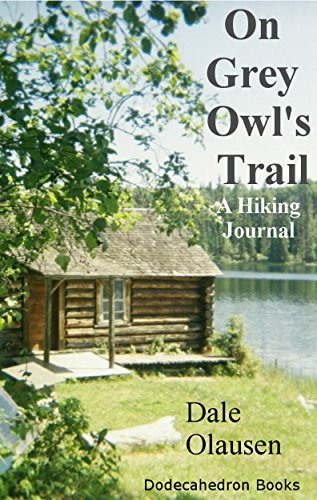 On Grey Owl's Trail - A Hiking Journal