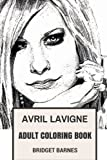 Avril Lavigne Adult Coloring Book: Pop Punk Queen and Rebel, Musical Prodigy and College Rock Founder Great Avril Lavigne Inspired Adult Coloring Book (Avril Lavigne Books)