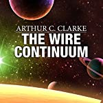The Wire Continuum | Arthur C. Clarke,Stephen Baxter