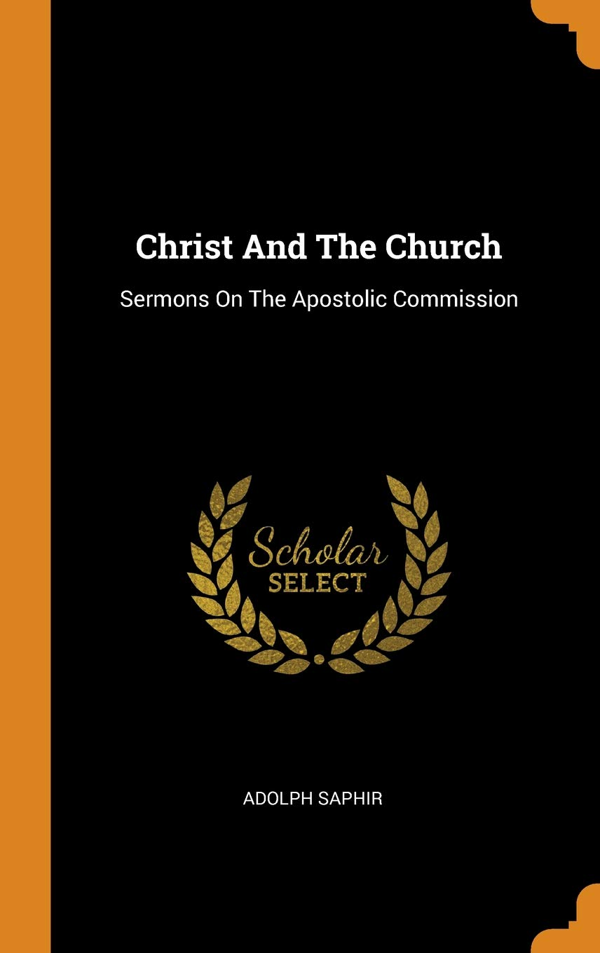 Christ and the Church: Sermons on the Apostolic Commission