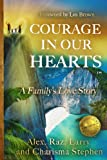 Courage in Our Hearts?, Alex Stephen, 0991079701