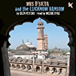 Mrs D'Silva and the Lucknow Ransom | Glen Peters