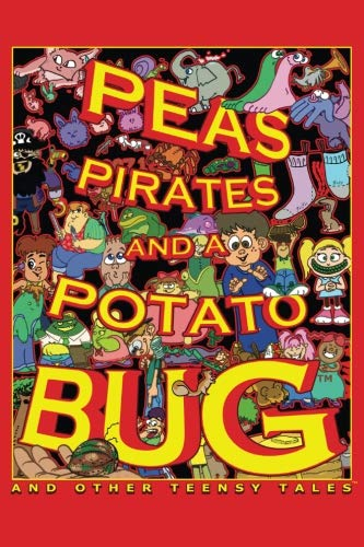 Download Peas, Pirates, and a Potato Bug: And Other Teensy Tales ebook