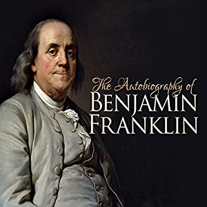 The Autobiography of Benjamin Franklin Audiobook