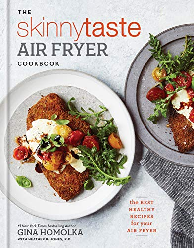 Book cover from The Skinnytaste Air Fryer Cookbook: The Best Healthy Recipes for Your Air Fryer by Gina Homolka
