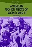 Women Pilots of World War II, Karen Donelly, 0823944530