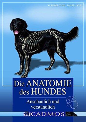 die-anatomie-des-hundes-anschaulich-und-verstndlich-cadmos-hundebuch