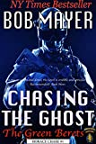 Chasing the Ghost (The Green Berets: Horace Chase #1)