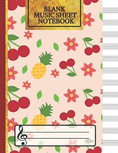 Blank Music Sheet Notebook: Cute Cherry and Pineapples: Music Manuscript Paper, Staff Paper, Music Notebook 12 Staves Musical Creations Co
