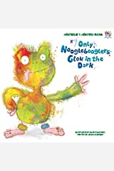 Only Nooglebooglers Glow in the Dark (Picture Storybooks) Paperback