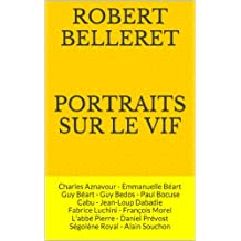 Portraits sur le vif: Aznavour, Emmanuelle Béart, Guy Béart, Guy Bedos, Bocuse, Cabu, Jean-Loup Dabadie, Fabrice Luchini, François Morel, L'abbé Pierre, ... Royal, Alain Souchon (French Edition)