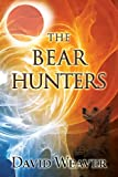 The Bear Hunters, David Weaver, 163000443X